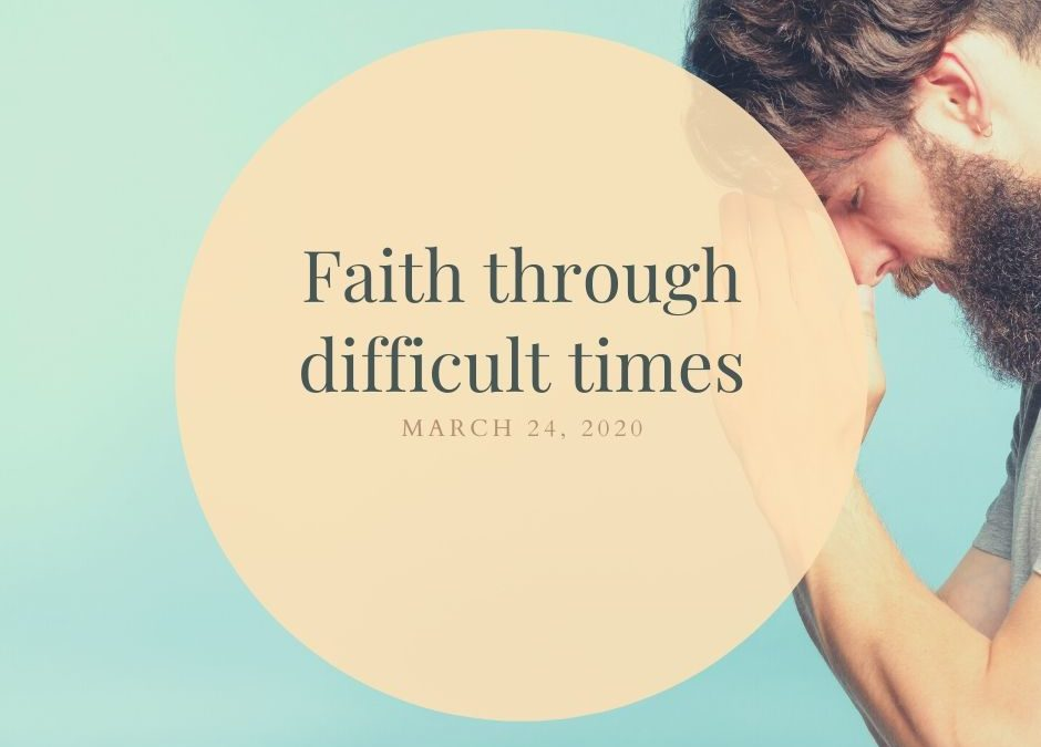 Faith through difficult times